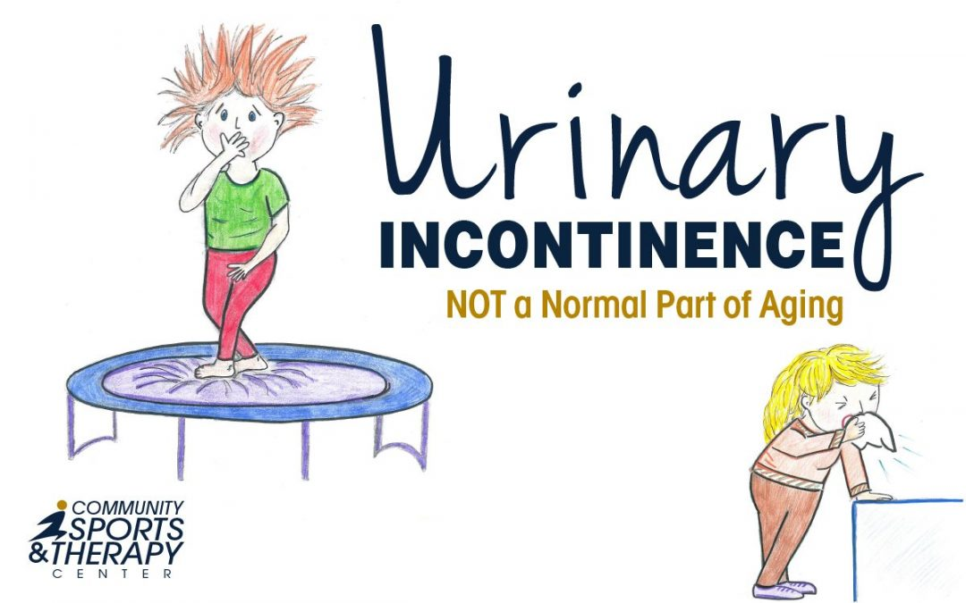 Urinary Incontinence – NOT a Normal Part of Aging