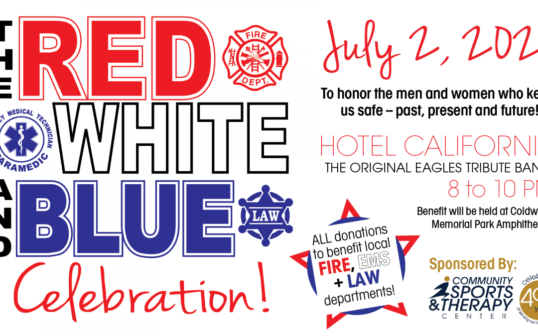 RED, WHITE, and BLUE Celebration to Honor Local Heroes on July 2nd!
