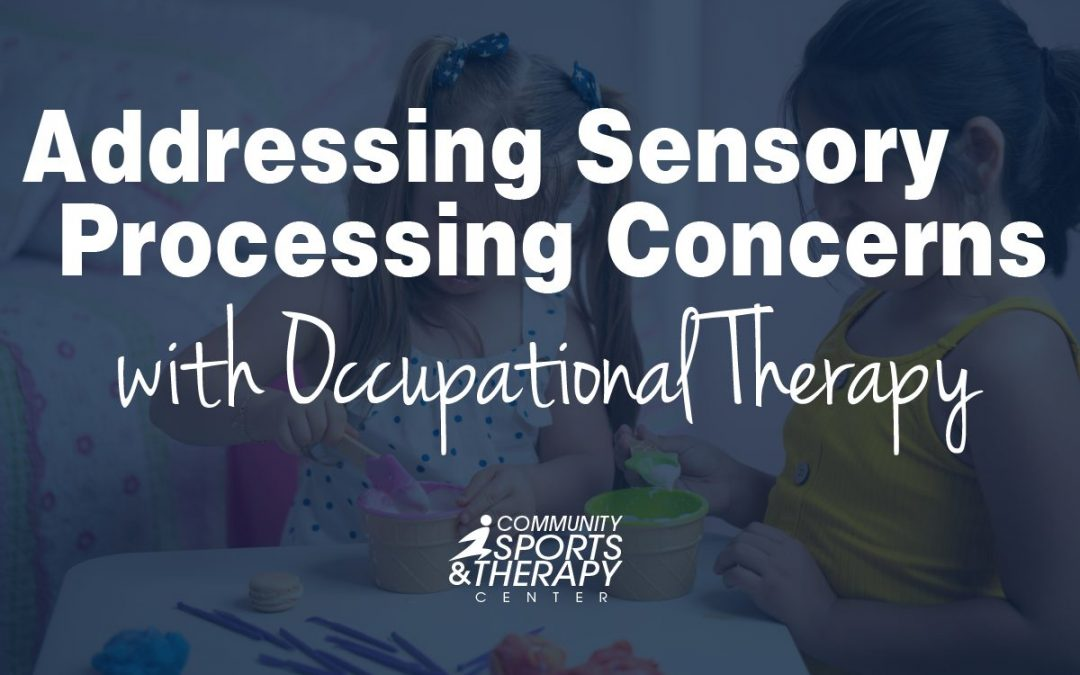 Addressing Sensory Processing Concerns with Occupational Therapy
